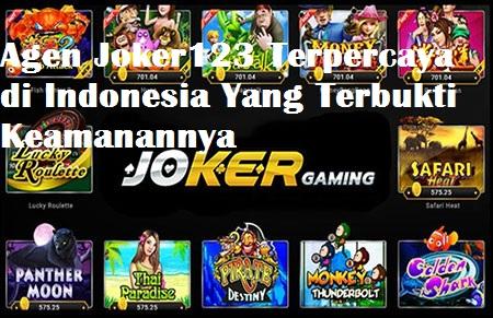 Agen Joker123 Terpercaya di Indonesia Yang Terbukti Keamanannya